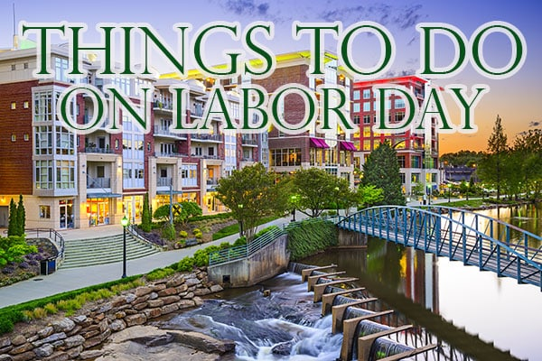 things to do in greenville sc labor day 2017